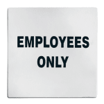 "Tablecraft B13 Employees Only Sign - 5"" x 5"", Stainless"