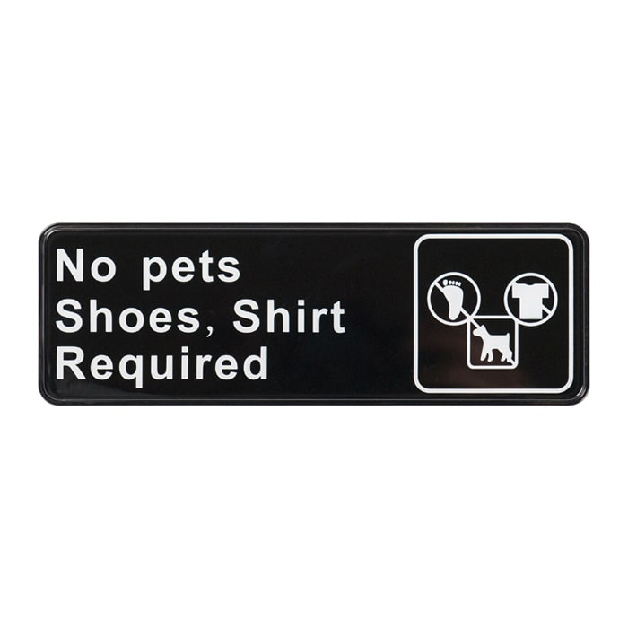 "Winco SGN-332 No Pets/Shoes Shirt Required Sign - 3"" x 9"", Black"