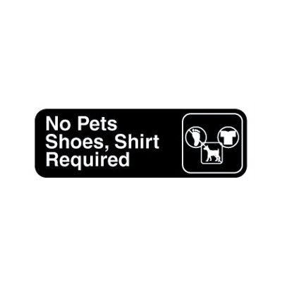 "Vollrath 4523 No Pets/Shoes, Shirt Required - 3"" x 9"", White on Black"