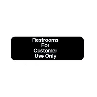 "Vollrath 4525 Restrooms for Customer Use Only - 3x9"" White on Black"